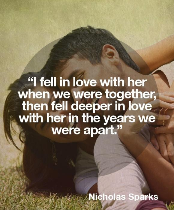 I fell in love with her when we were together, then fell deeper in love with her in the years we were apart Picture Quote #1