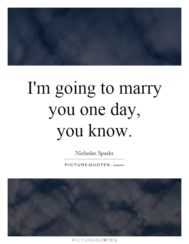 When You Are Going To Marry