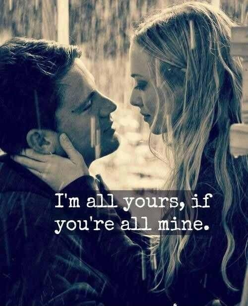 I'm all yours, if you're all mine Picture Quote #1
