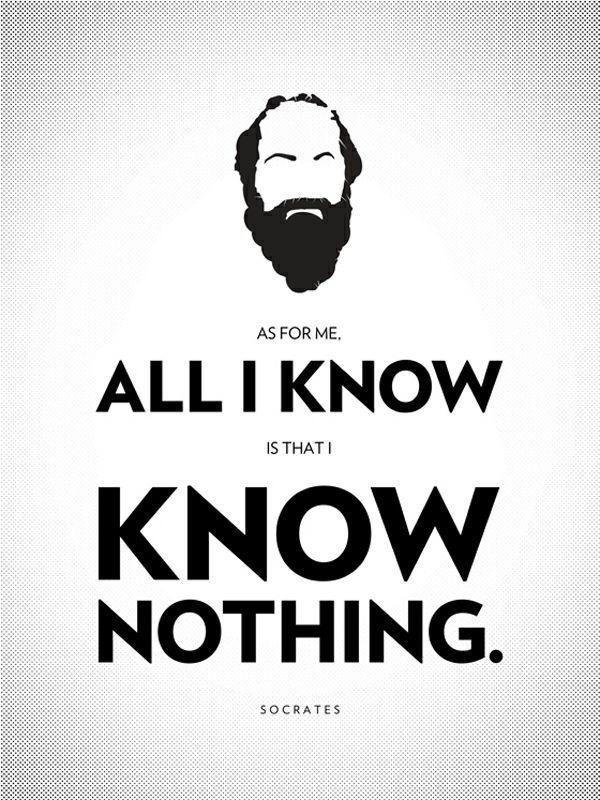 As for me, all I know is that I know nothing Picture Quote #2
