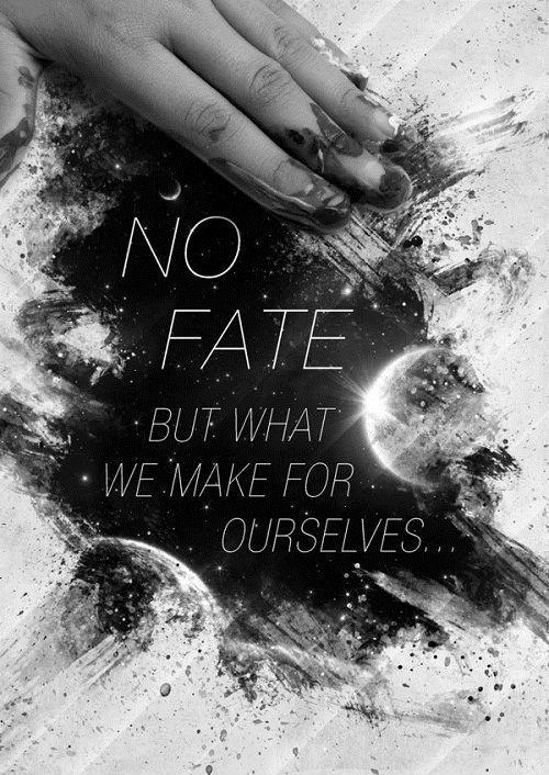 No fate but what we make for ourselves Picture Quote #1
