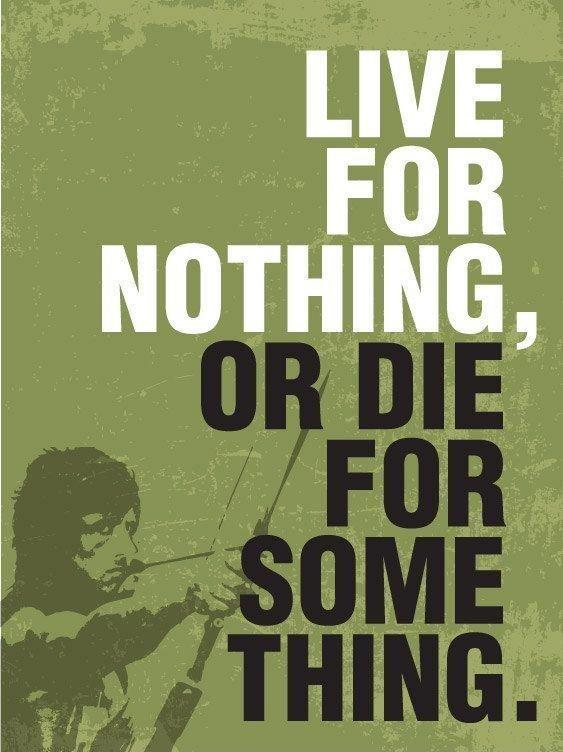 Live for nothing, or die for something Picture Quote #1