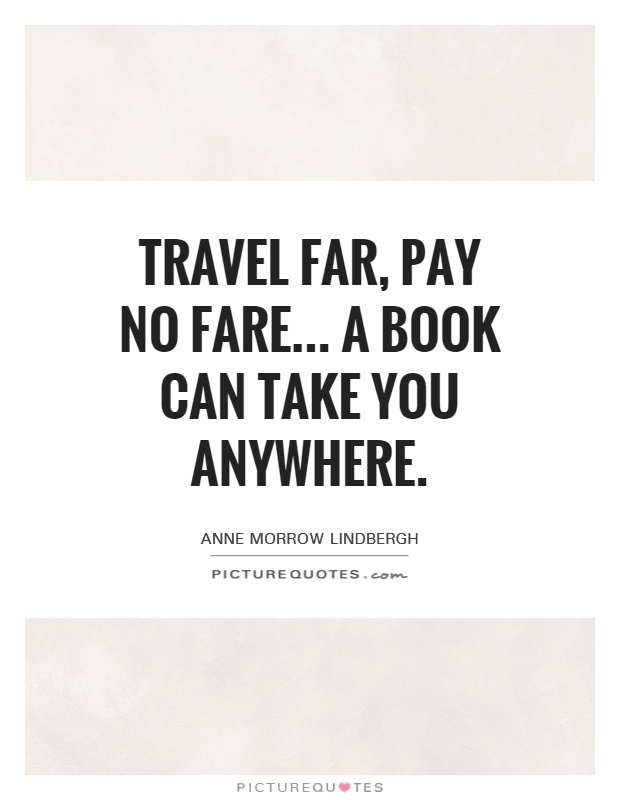 Travel Far, Pay No Fare... a book can take you anywhere Picture Quote #1