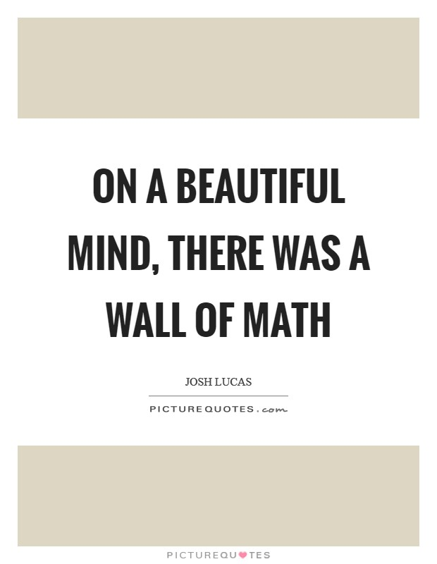 beautiful mind quotes amp sayings beautiful mind picture