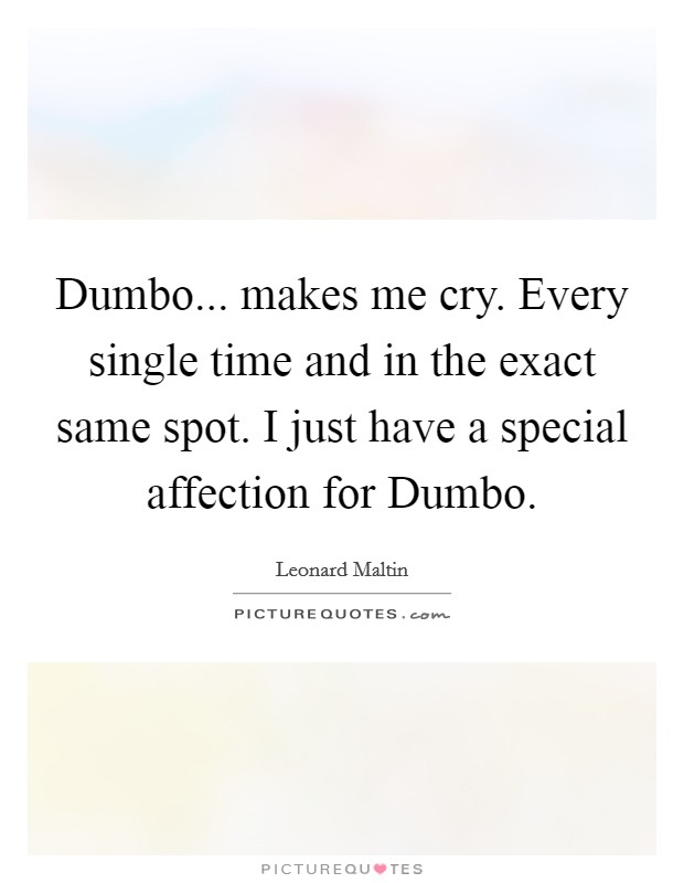 Dumbo Quotes Fair Dumbomakes Me Cryevery Single Time And In The Exact Same