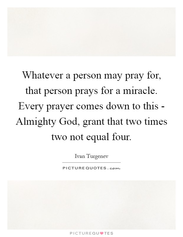 Whatever a person may pray for, that person prays for a ...