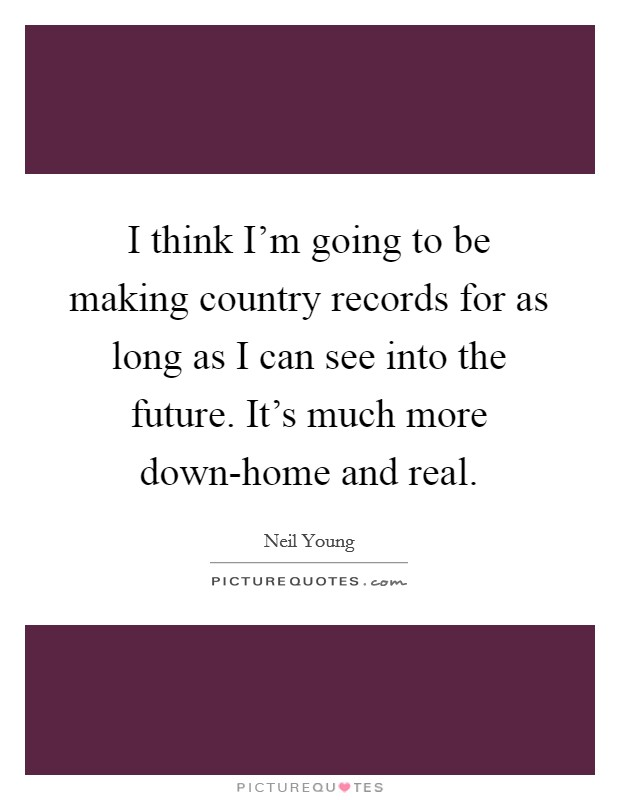 Down home country quotes with pictures.