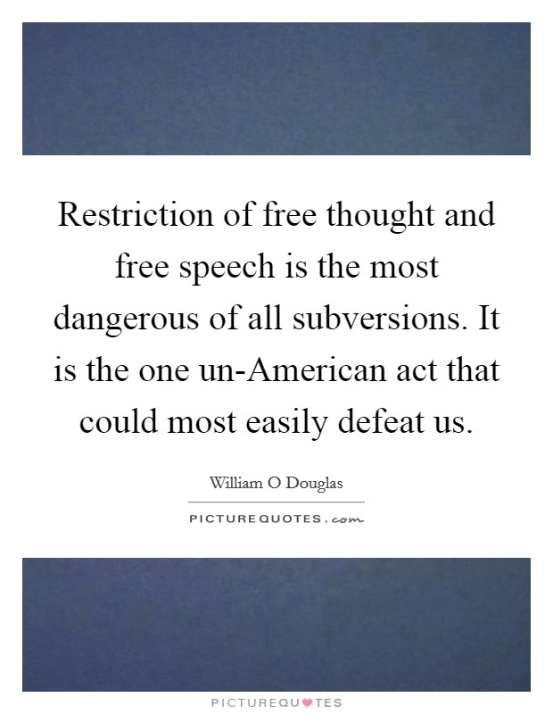 restriction of free speech While teaching our class on free speech on campus at uc irvine, chancellor  howard gillman and i realized that the students' desire to restrict.
