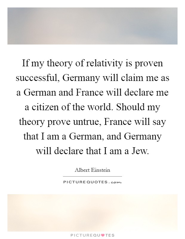 if my theory of relativity is proven successful will