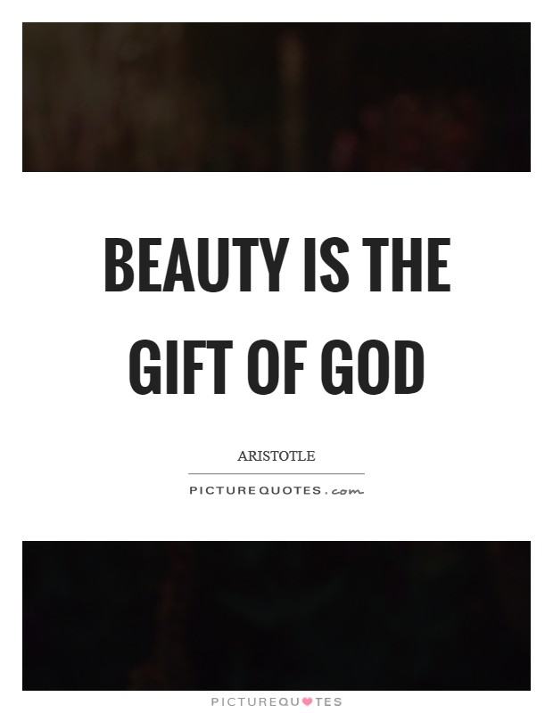Beauty is the gift of God Picture Quote #1