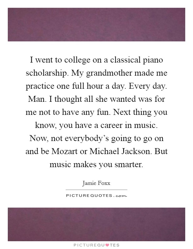 I Went To College On A Classical Piano Scholarship My