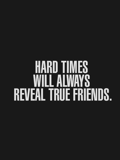 Tough Times Reveal True Friend Quote | Quote Number 746596 ...