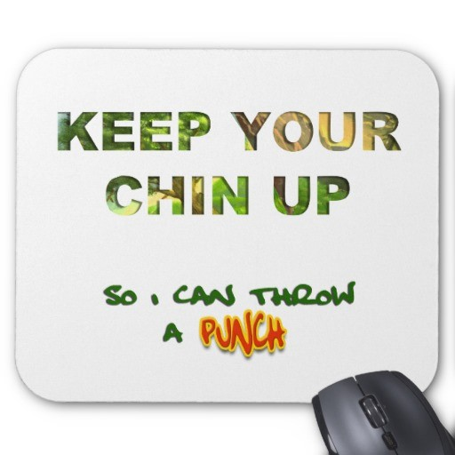 Chin Up Quote 11 Picture Quote #1