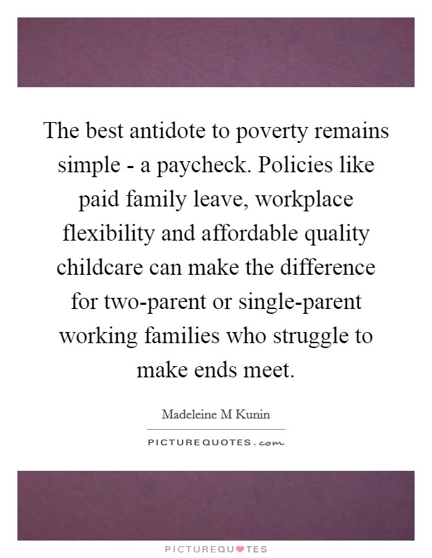 The best antidote to poverty remains simple - a paycheck ...