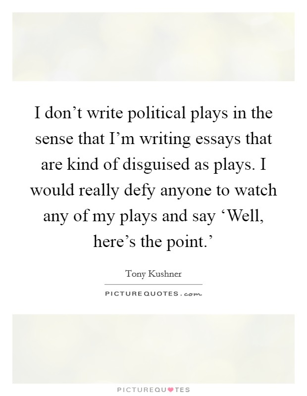 Art essay kushner new play politics tony