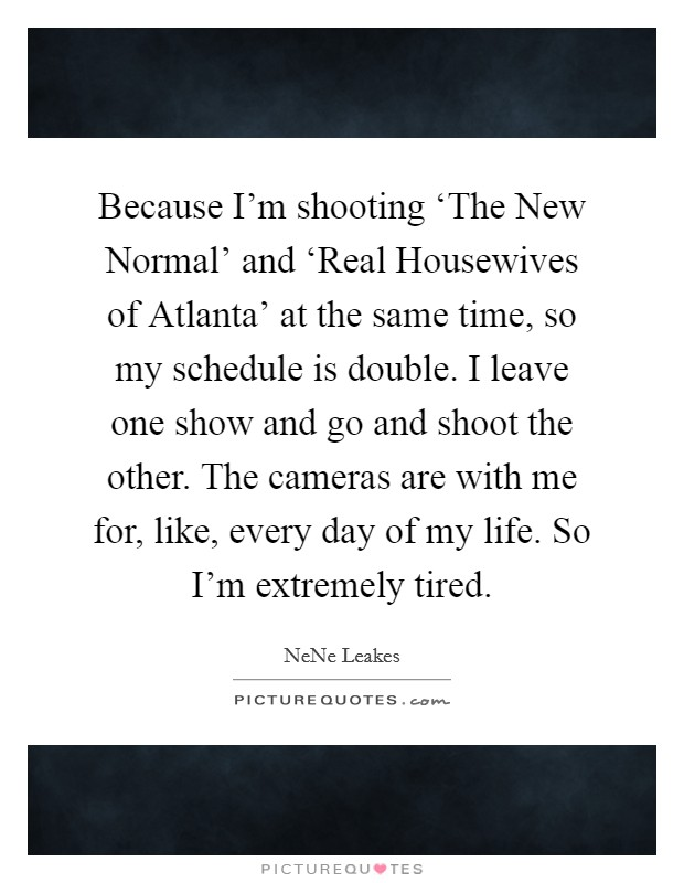 Because I M Shooting The New Normal And Real Picture Quotes