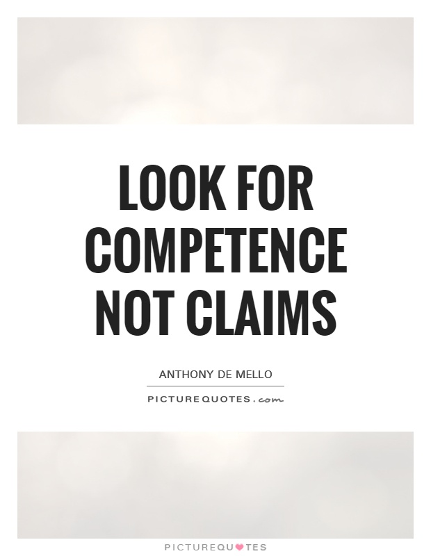 Look for competence not claims Picture Quote #1