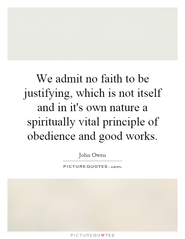 Faith to be justifying which is not itself and in it s own nature