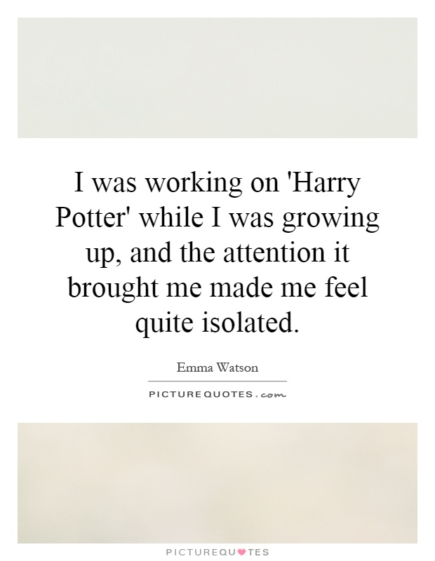 i was working on harry potter while i was growing up and the