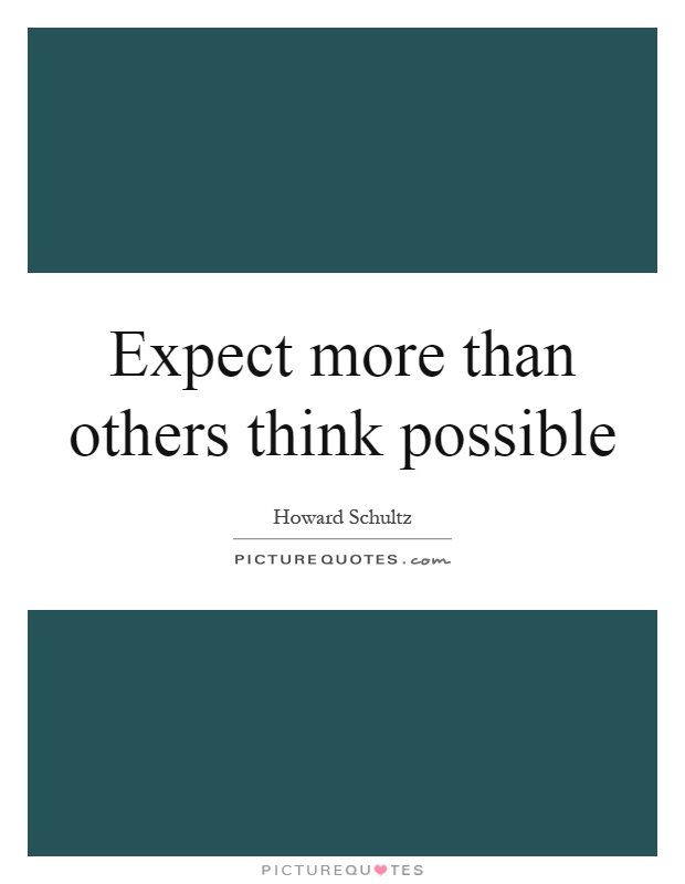 Expect more than others think possible Picture Quote #1