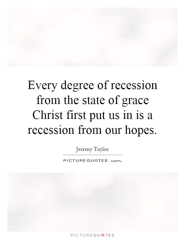 Every degree of recession from the state of grace Christ first put us in is a recession from our hopes Picture Quote #1