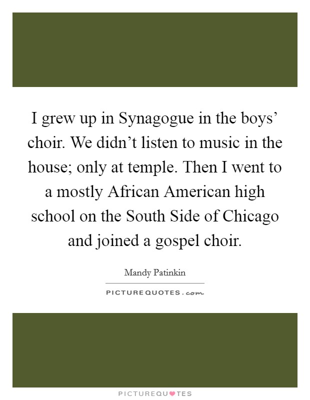 I grew up in synagogue in the boys 39 choir we didn 39 t for Listen to house music