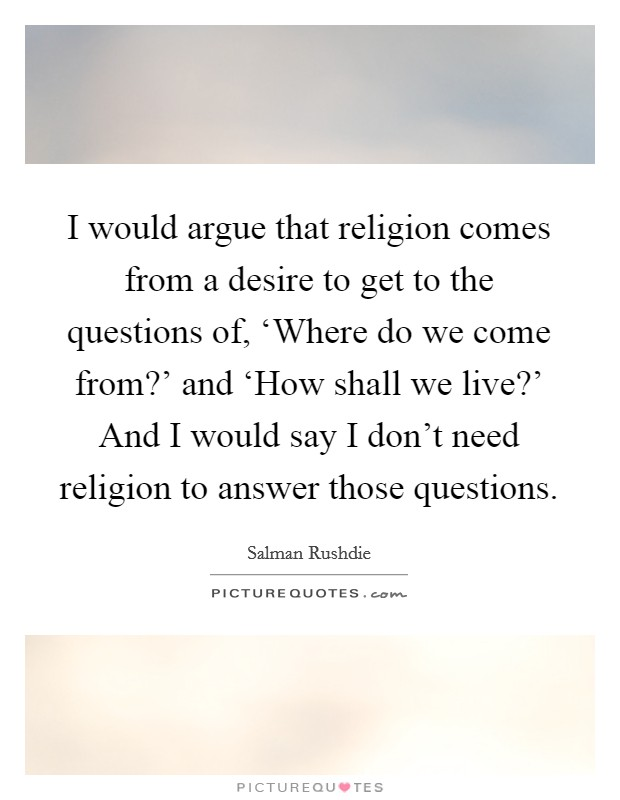 religion as refuge answer to where we come from Religion and multiculturalism   give reasons for your answer,  some people argue that we shouldn't have a state religion because we are now a.