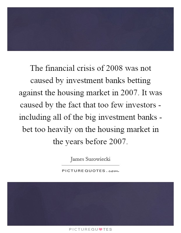 the financial crisis of 2008 The 2007–08 financial crisis was the biggest shock to the banking  how did  banks manage the liquidity shock of the 2007–2008 crisis.