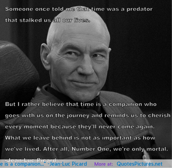 Jean Luc Picard Quote 6 Picture Quote #1