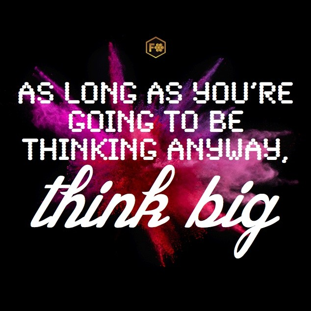 Think Big Quote 2 Picture Quote #1