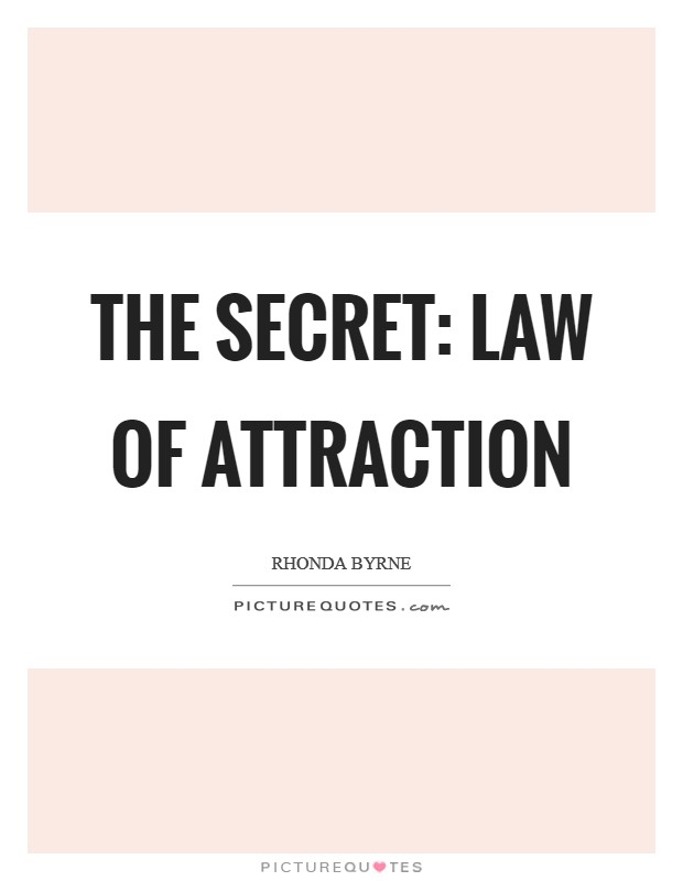 The Secret: Law of Attraction Picture Quote #1