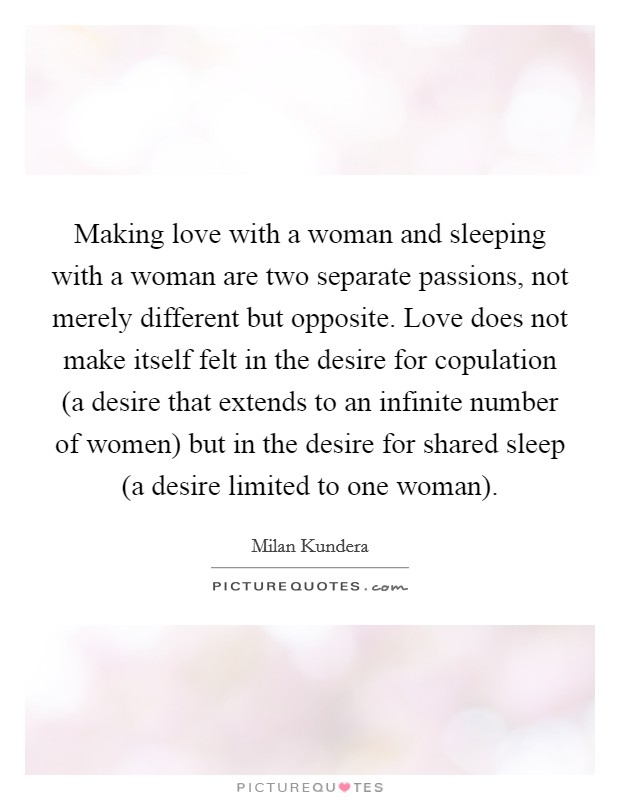 Making Love With A Woman And Sleeping With A Woman Are Two Separate  Passions, Not