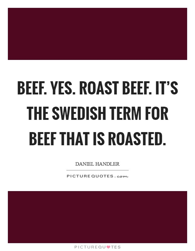 roast beef quotes roast beef sayings roast beef picture quotes