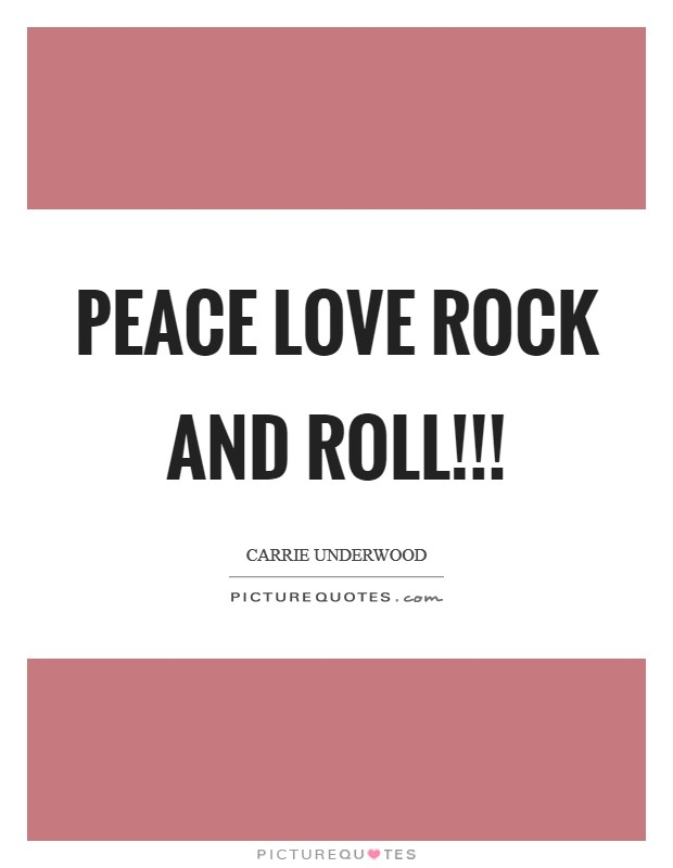 Peace Love Rock and Roll!!! Picture Quote #1