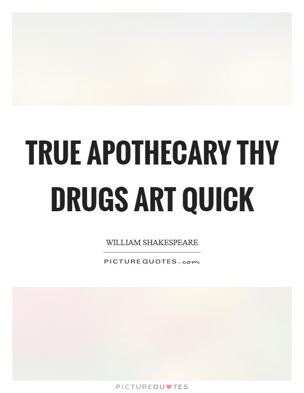 True apothecary thy drugs art quick Picture Quote #1