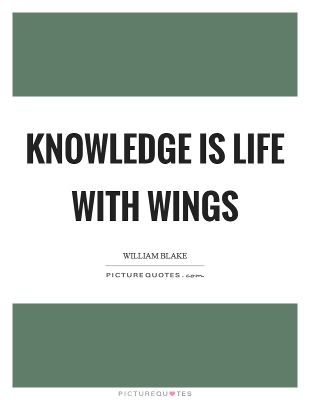 Knowledge is Life with wings Picture Quote #1