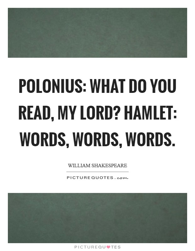 hamlet words words words essay I know the good king and queen have sent for you.