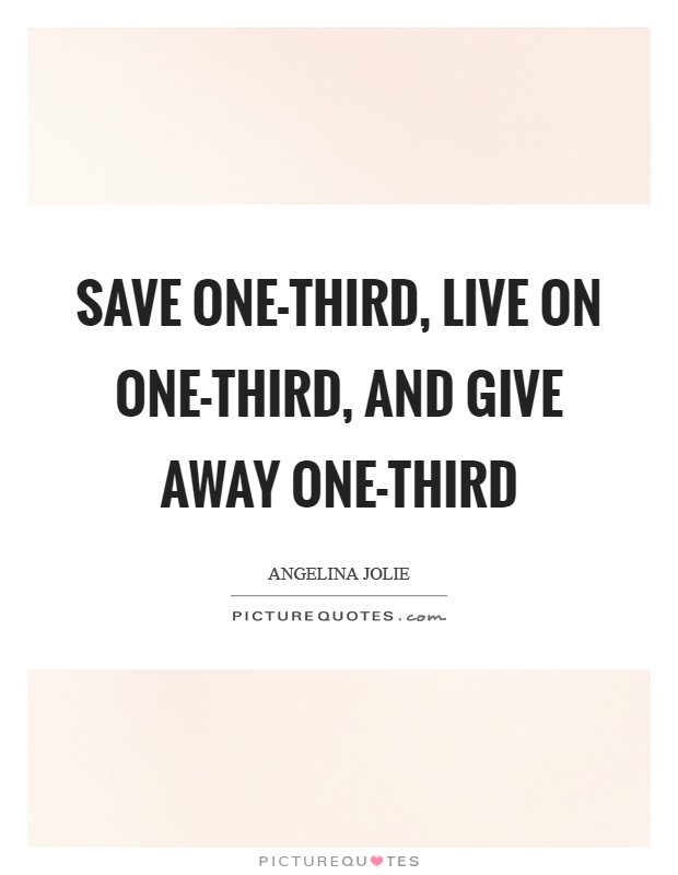 Save one-third, live on one-third, and give away one-third Picture Quote #1