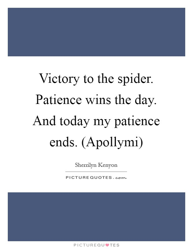 Patience And Victory Quotes Sayings Patience And Victory Picture