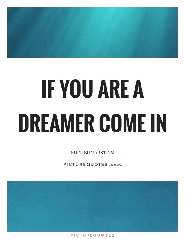If you are a dreamer come in Picture Quote #1