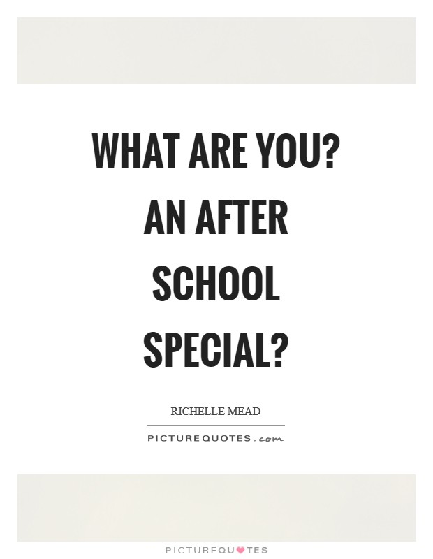 What are you? An after school special? Picture Quote #1