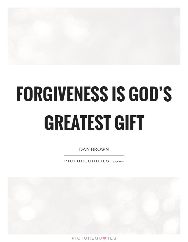 Forgiveness is God's greatest gift Picture Quote #1
