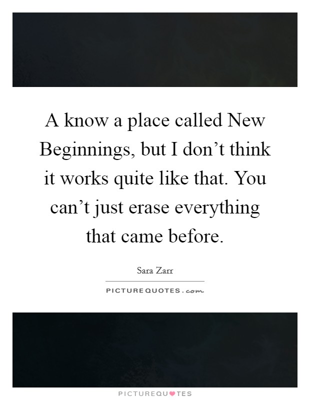 A Know A Place Called New Beginnings But I Dont Think It Works