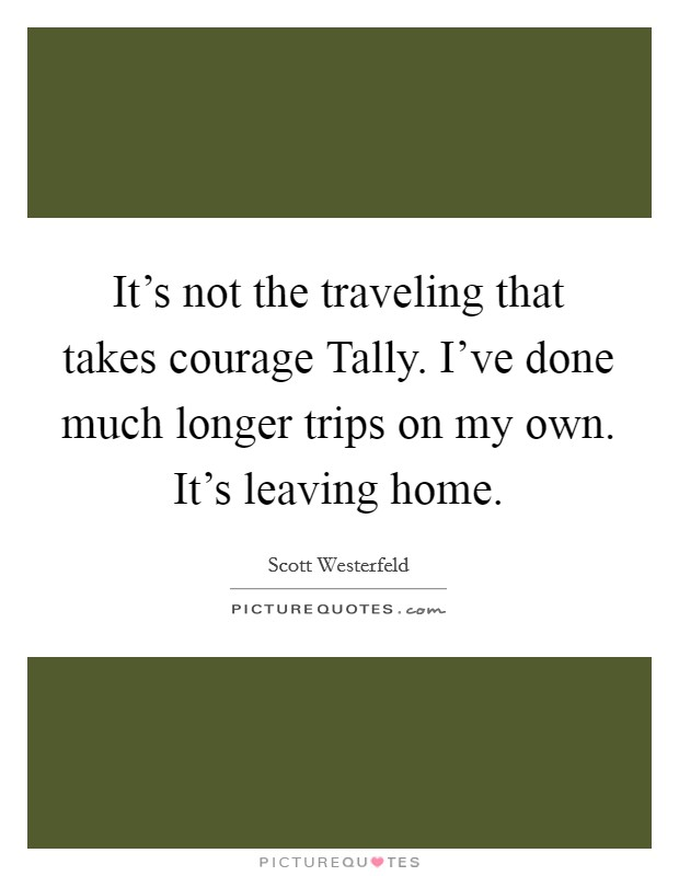 Leaving Home Quotes & Sayings