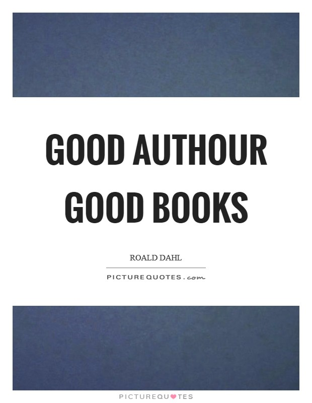 Good authour Good books Picture Quote #1