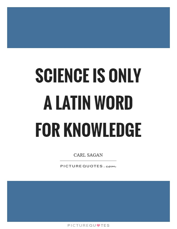 Science is only a Latin word for knowledge Picture Quote #1