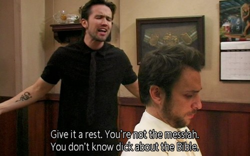 Always Sunny Quote 26 Picture Quote #1