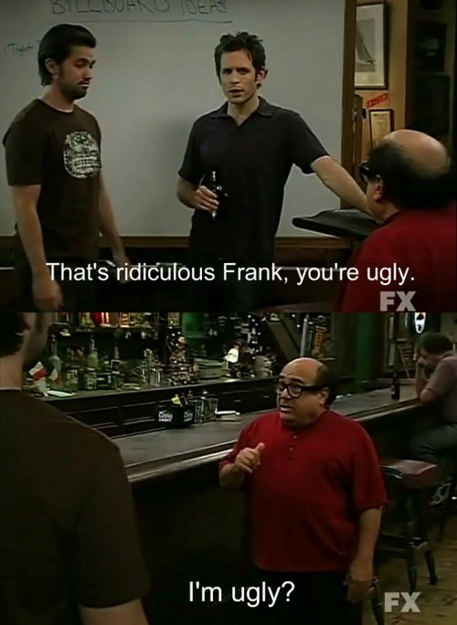 Always Sunny Quote 30 Picture Quote #1