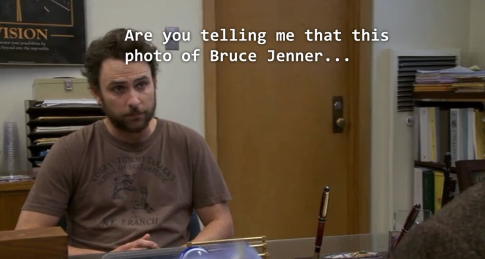 Always Sunny Quote 33 Picture Quote #1