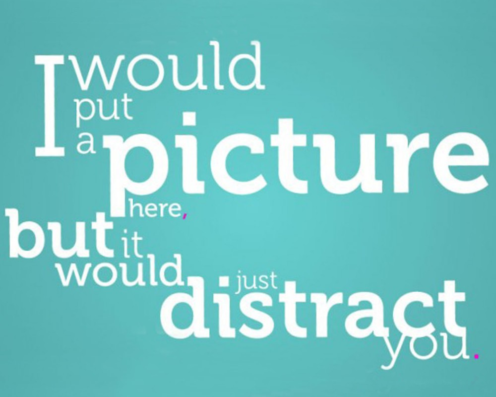 Distraction Quote 13 Picture Quote #1